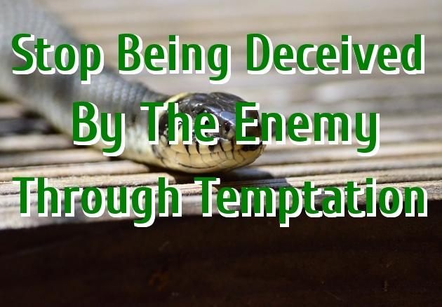 stop being deceived by temptation. Black Bedroom Furniture Sets. Home Design Ideas